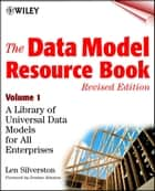 The Data Model Resource Book ebook by Len Silverston