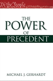 The Power of Precedent ebook by Michael J. Gerhardt