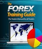 The Forex Training Guide eBook par