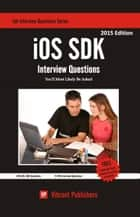 iOS SDK Interview Questions You'll Most Likely Be Asked ebook by Vibrant Publishers