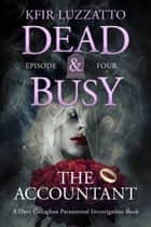 The Accountant: Dead & Busy Episode 4 ebook by Kfir Luzzatto
