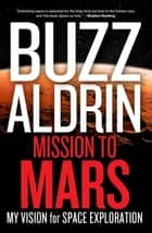 Mission to Mars ebook by Buzz Aldrin,Leonard David