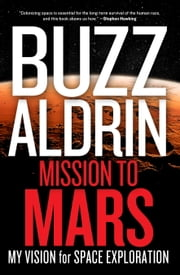 Mission to Mars - My Vision for Space Exploration ekitaplar by Buzz Aldrin, Leonard David