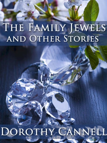The Family Jewels and Other Stories ebook by Dorothy Cannell