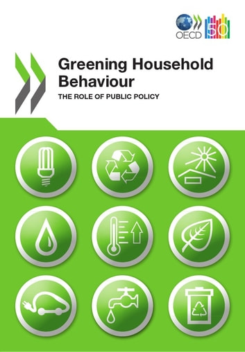 Greening Household Behaviour - The Role of Public Policy ebook by Collective