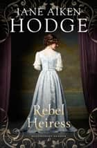 Rebel Heiress ebook by Jane Aiken Hodge