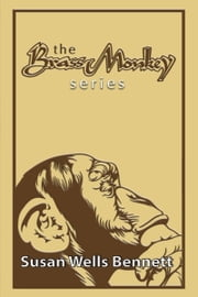 The Brass Monkey Collection - A collection of the four novels in the Brass Monkey Series ebook by Susan Wells Bennett