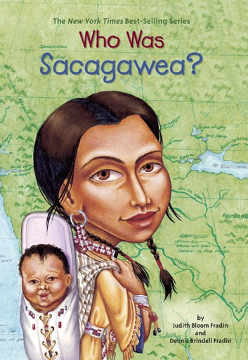 Who Was Sacagawea? ebook by Judith Bloom Fradin,Dennis Brindell Fradin,Who HQ