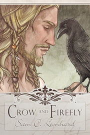 Crow and Firefly ebook by Sam C. Leonhard,Shobana Appavu