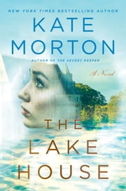 The Lake House - A Novel ebook by Kate Morton