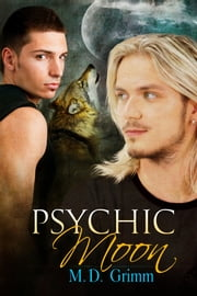 Psychic Moon ebook by M.D. Grimm,Reese Dante