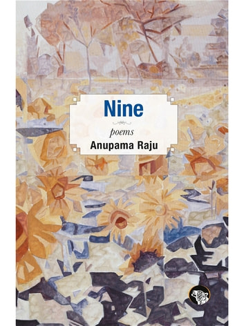 Nine - Poems ebook by Anupama Raju