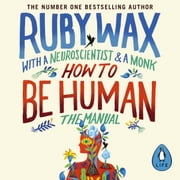 How to Be Human - The Manual audiobook by Ruby Wax