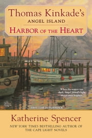 Harbor of the Heart - Thomas Kinkade's Angel Island ebook by Katherine Spencer