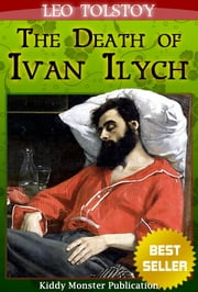 The Death of Ivan Ilych By Leo Tolstoy - With Summary and Free Audio Book Link ebook by Leo Tolstoy