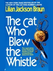The Cat Who Blew the Whistle ebook by Lilian Jackson Braun