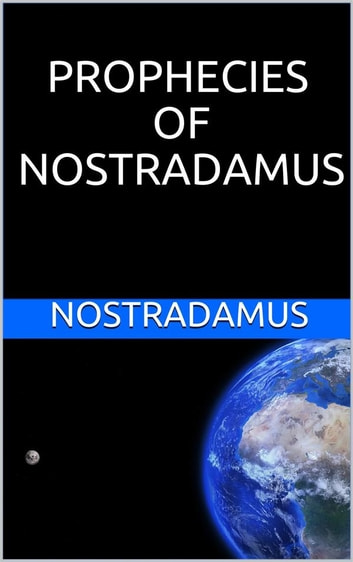 Prophecies of Nostradamus ebook by Nostradamus