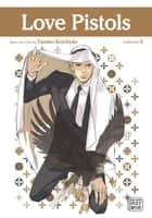 Love Pistols, Vol. 6 (Yaoi Manga) ebook by Tarako  Kotobuki