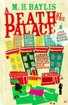 A Death at the Palace ebook by M.H. Baylis