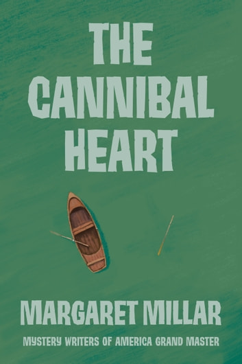 The Cannibal Heart ebook by Margaret Millar