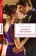 L'amant des landes ebook by Ann Lethbridge