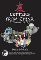 Letters from China ebook by Dean A. Winkels