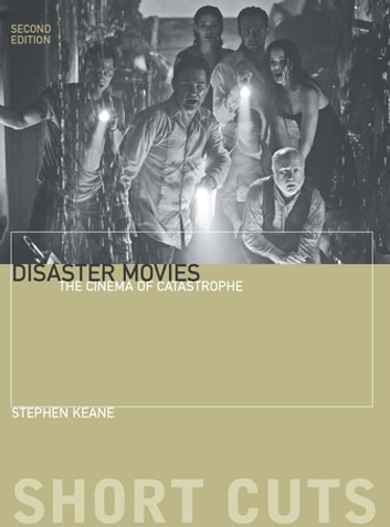 Disaster Movies - The Cinema of Catastrophe ebook by Stephen Keane
