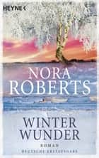 Winterwunder ebook by Nora Roberts
