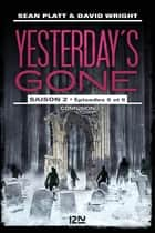 Yesterday's gone - saison 2 - épisode 3 ebook by Sean PLATT, David WRIGHT, Hélène COLLON
