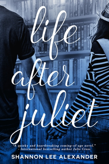Life After Juliet ebook by Shannon Lee Alexander