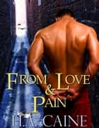 From Love and Pain ebook by H.A Caine