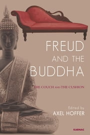 Freud and the Buddha - The Couch and the Cushion ebook by Axel Hoffer
