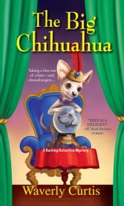 The Big Chihuahua ebook by Waverly Curtis