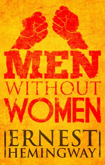 Men Without Women ebook by Ernest Hemingway