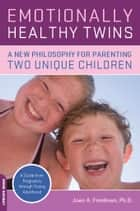 Emotionally Healthy Twins ebook by Joan Friedman