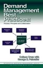 Demand Management Best Practices ebook by Colleen Crum,George Palmatier