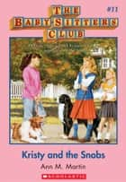 The Baby-Sitters Club #11: Kristy and the Snobs ebook by Ann M. Martin