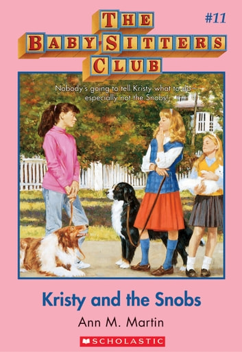 The Baby-Sitters Club #11: Kristy and the Snobs - Classic Edition ebook by Ann M. Martin