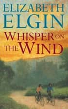 Whisper on the Wind ebook by Elizabeth Elgin