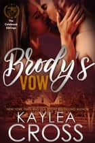 Brody's Vow ebook by