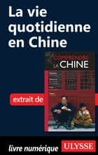 La vie quotidienne en Chine ebook by Anabelle Masclet