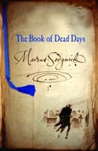 The Book of Dead Days ebook by Marcus Sedgwick