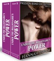 Under the Billionaire's Domination (Passion Bond collection, parts 5-6) ebook by Hannah Taylor