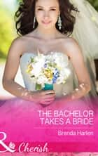 The Bachelor Takes a Bride (Mills & Boon Cherish) (Those Engaging Garretts!, Book 8) 電子書 by Brenda Harlen