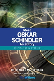 Meet Oskar Schindler - An eStory - Inspirational Stories ebook by Charles Margerison