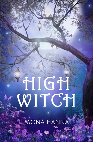 High Witch (High Witch Book 1) ebook by Mona Hanna