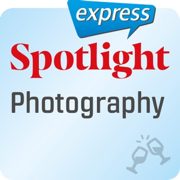 Spotlight express – Photography - Wortschatz-Training Englisch audiobook by Spotlight Verlag