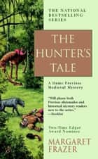 The Hunter's Tale ebook by Margaret Frazer