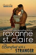 Barefoot With a Stranger ebook by Roxanne St. Claire