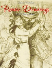 Renoir: Drawings 168 Colour Plates ebook by Maria Peitcheva